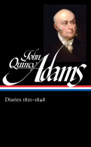 John Quincy Adams: Diaries Vol. 2 1821-1848 (LOA #294)