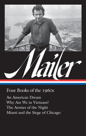 Norman Mailer: Four Books of the 1960s (LOA #305) by Norman Mailer