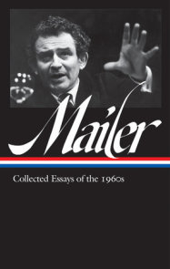 Norman Mailer: Collected Essays of the 1960s (LOA #306)