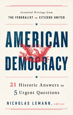 American Democracy: 21 Historic Answers to 5 Urgent Questions by