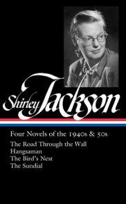 Shirley Jackson: Four Novels of the 1940s & 50s (LOA #336)