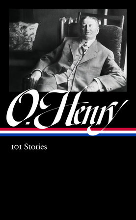 O. Henry: 101 Stories (LOA #345) by O. Henry