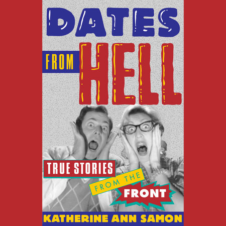 Dates from Hell by Katherine Ann Samon
