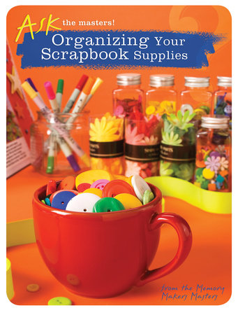 Organizing Your Scrapbook Supplies by Memory Makers
