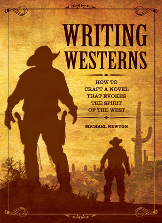 Writing Westerns by Mike Newton