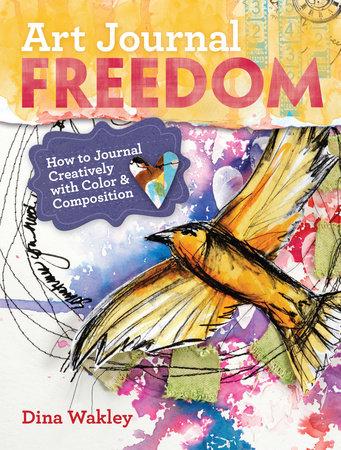 Art Journal Freedom by Dina Wakley