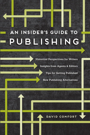 An Insider's Guide to Publishing by David Comfort