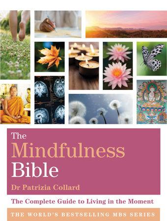 The Mindfulness Bible by Patrizia Collard