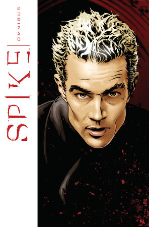 Spike Omnibus by Peter David and Scott Tipton