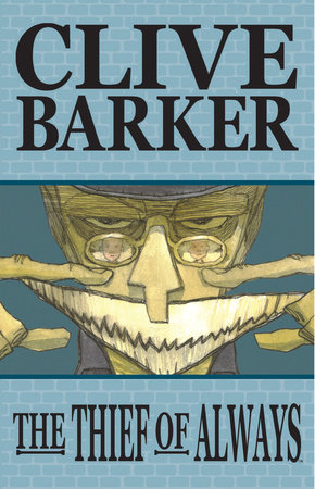 Thief of Always (Graphic Novel Adaptation) by Clive Barker and Kris Oprisko
