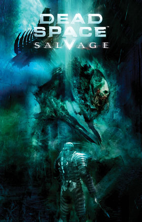 Dead Space: Salvage by Antony Johnston
