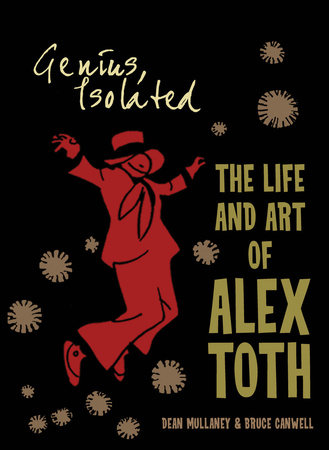 Genius, Isolated: The Life and Art of Alex Toth by Dean Mullaney