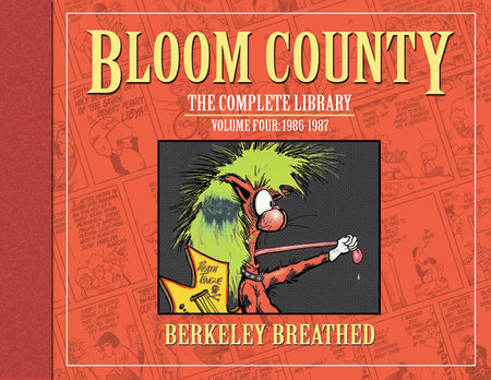 Bloom County: The Complete Library, Vol. 4: 1986-1987 by Berkeley Breathed