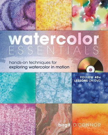 Watercolor Essentials by Birgit O'Connor