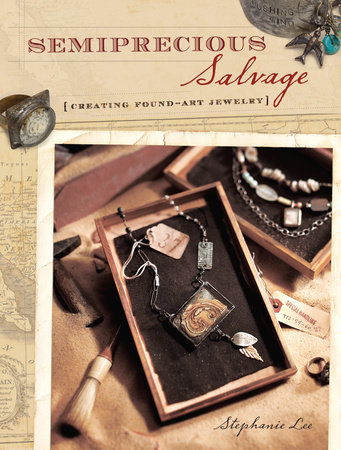 Semiprecious Salvage by Stephanie Lee