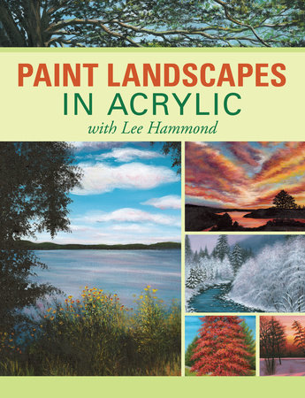 Paint Landscapes in Acrylic with Lee Hammond by Lee Hammond