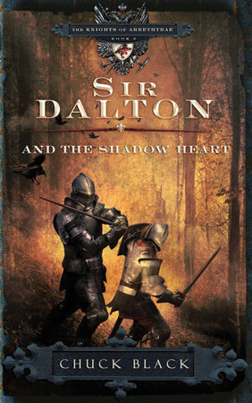 Sir Dalton and the Shadow Heart by Chuck Black