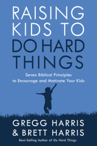 Raising Kids to Do Hard Things