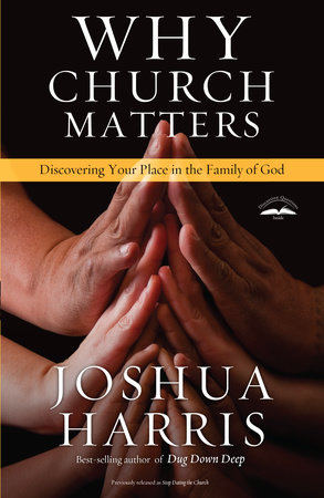 Why Church Matters by Joshua Harris