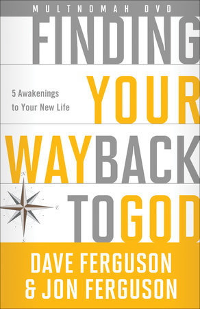 Finding Your Way Back to God DVD by Dave Ferguson and Jon Ferguson