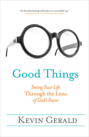 Good Things by Kevin Gerald