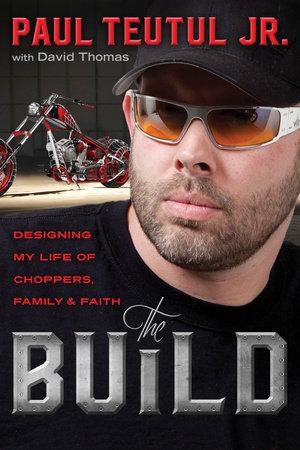 The Build by Paul Teutul Jr.