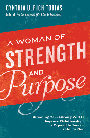 A Woman of Strength and Purpose by Cynthia Tobias