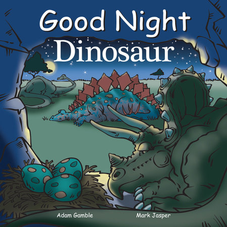 Good Night Dinosaur by Mark Jasper and Adam Gamble