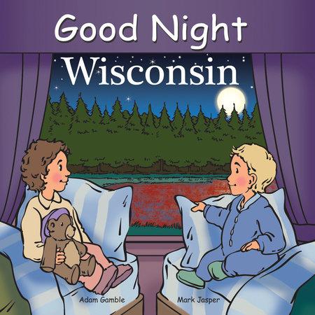 Good Night Wisconsin by Adam Gamble and Mark Jasper