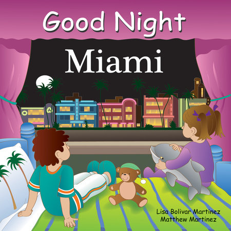 Good Night Miami by Lisa Bolivar and Matthew Martinez