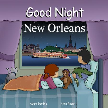 Good Night New Orleans by Adam Gamble and Mark Jasper
