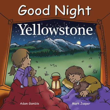 Good Night Yellowstone by Adam Gamble and Mark Jasper