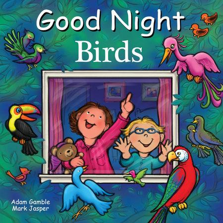 Good Night Birds by Adam Gamble and Mark Jasper