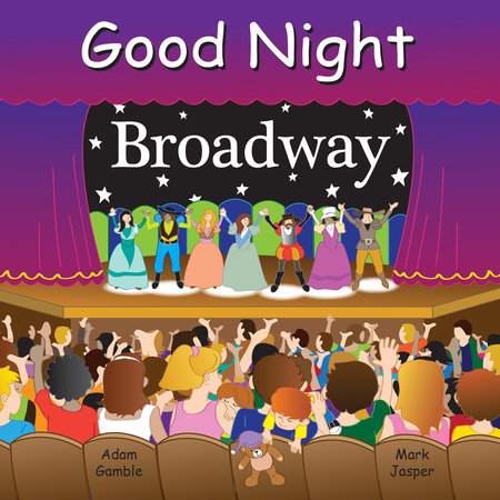 Good Night Broadway by Adam Gamble and Mark Jasper