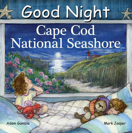 Good Night Cape Cod National Seashore by Adam Gamble and Mark Jasper