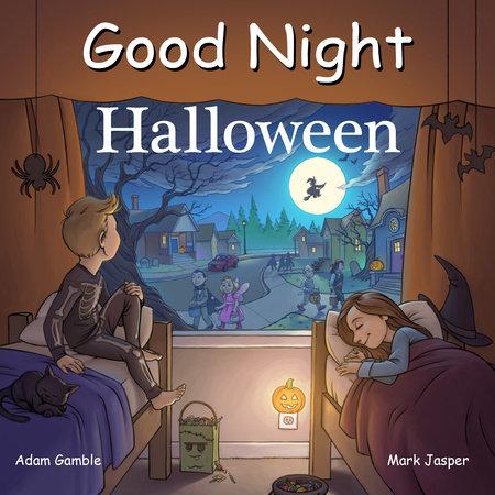 Good Night Halloween by Adam Gamble and Mark Jasper