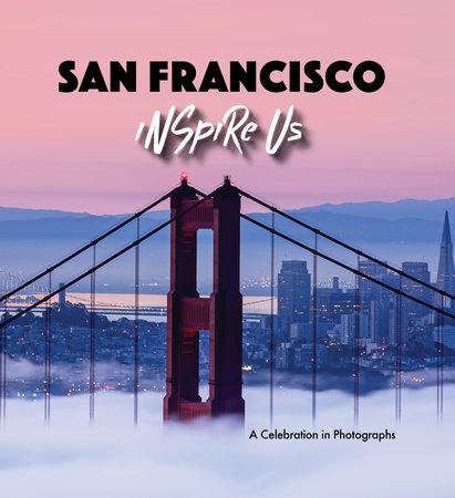 San Francisco Inspire Us by Adam Gamble