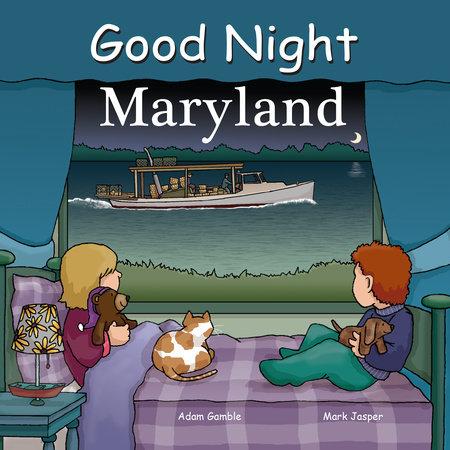 Good Night Maryland by Adam Gamble and Mark Jasper