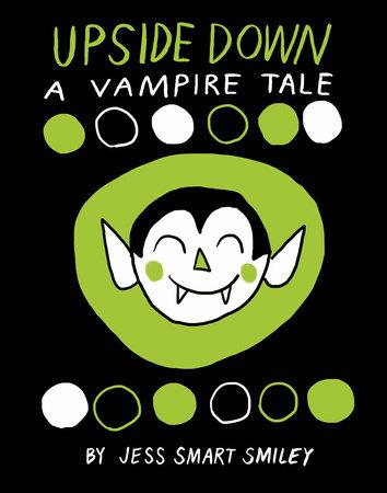 Upside Down: A Vampire Tale by Jess Smart Smiley