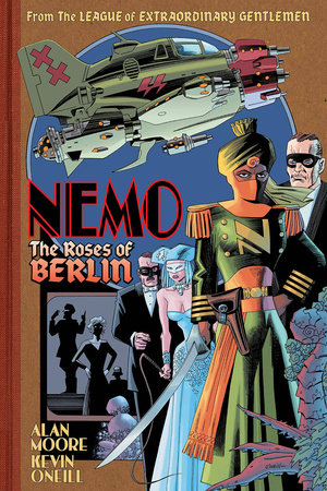 Nemo: The Roses of Berlin by Alan Moore