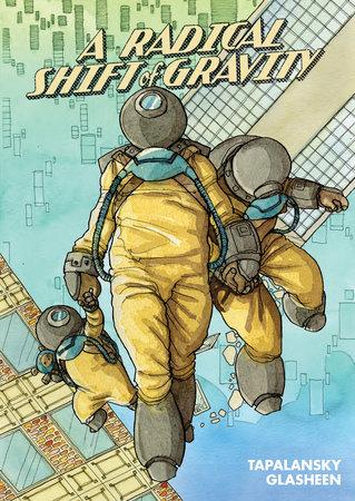 A Radical Shift of Gravity by Nick Tapalansky