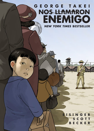 Nos llamaron Enemigo (They Called Us Enemy Spanish Edition) by George Takei, Justin Eisinger and Steven Scott