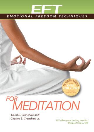 EFT for Meditation by Charles B. Crenshaw, Jr. and Carol E. Crenshaw