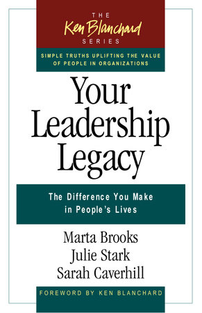 Your Leadership Legacy by Marta Brooks, Julie Stark and Sarah Caverhill