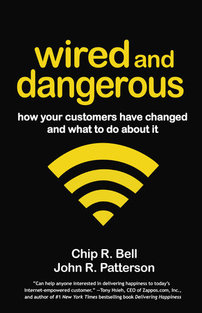 Wired and Dangerous by Chip R. Bell and John R. Patterson