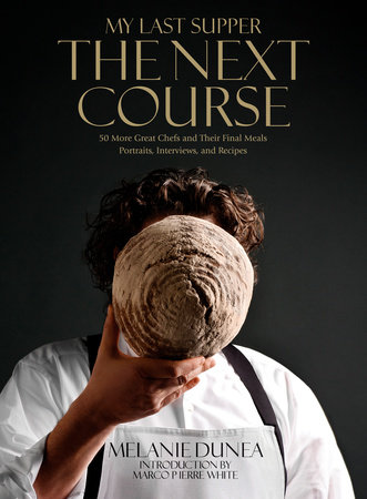 My Last Supper: The Next Course by Melanie Dunea and Marco Pierre White
