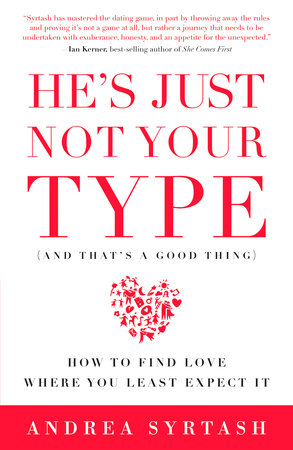 He's Just Not Your Type (And That's A Good Thing) by Andrea Syrtash
