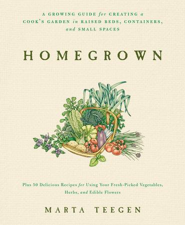 Homegrown by Marta Teegen