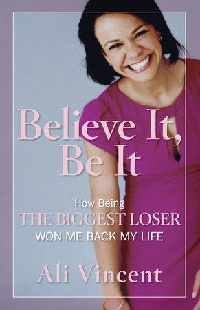 Believe It, Be It by Ali Vincent