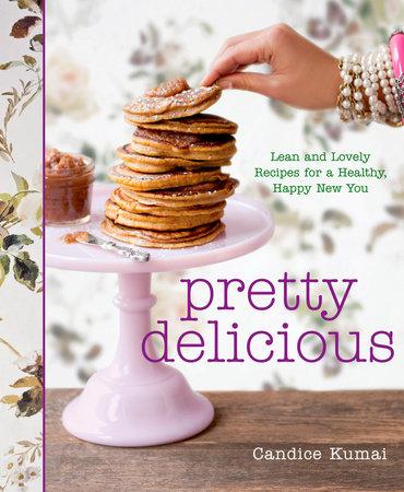 Pretty Delicious by Candice Kumai